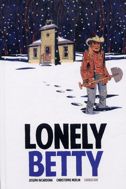 Lonely Betty, bd chez Sarbacane de Incardona, Merlin