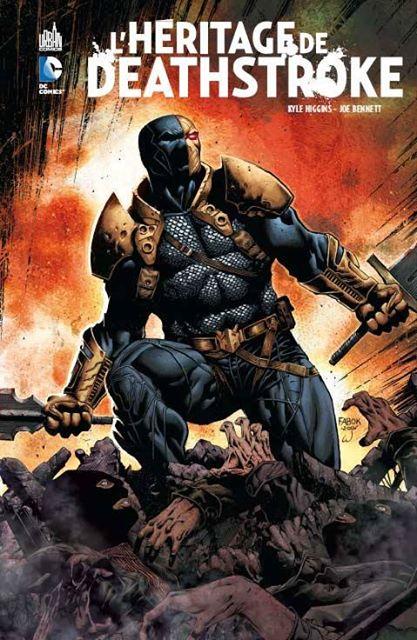 L'héritage de Deathstroke, comics chez Urban Comics de Higgins, Pansica, Bennett, Wright, Fabok