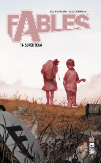Fables – Hardcover, T17 : Super Team (0), comics chez Urban Comics de Willingham, Buckingham, Moore, Pepoy, Shanower, Friend, Leialoha, Loughridge, Ruas