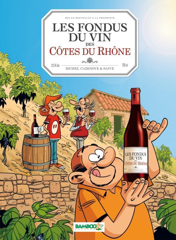 Les Fondus du vin T3 : Côtes du Rhône (0), bd chez Bamboo de Richez, Cazenove, Saive, Mirabelle, Amouriq