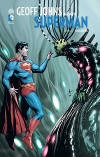 Geoff Johns présente – Superman, T5 : Brainiac (0), comics chez Urban Comics de Johns, Merino, Frank, Anderson, Hi-fi colour