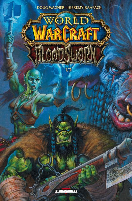 World of Warcraft - Bloodsworn T1 : , comics chez Delcourt de Wagner, Raapack, Cox, McCaig