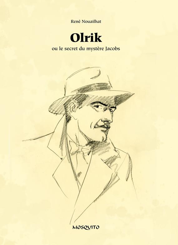 Olrik ou le secret du mystère Jacobs, bd chez Mosquito de Nouailhat, Juillard, Jacobs