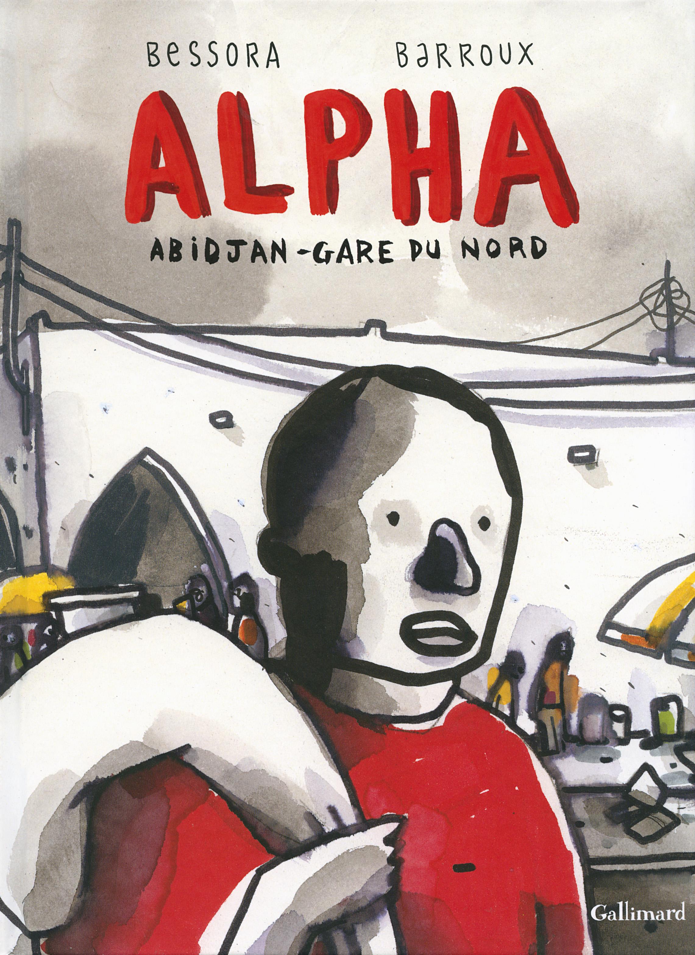 Alpha, Abidjan - Gare du nord, bd chez Gallimard de Bessora, Barroux