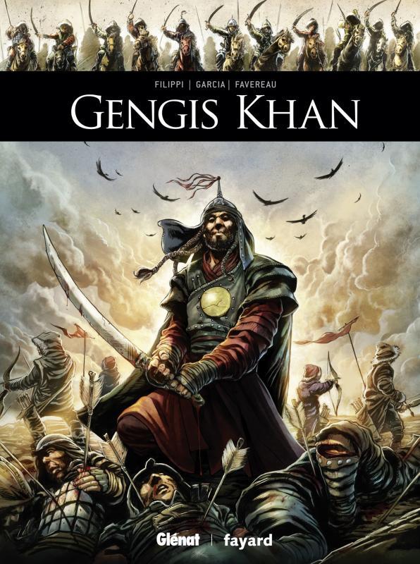 Gengis Khan, bd chez Glénat de Filippi, Favereau, Garcia, Spano