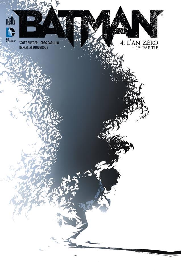 Batman – New 52, T4 : L'an zéro - 1ère partie (0), comics chez Urban Comics de Tynion IV, Snyder, Clarke, Albuquerque, Capullo, FCO Plascencia, McCaig, Jock