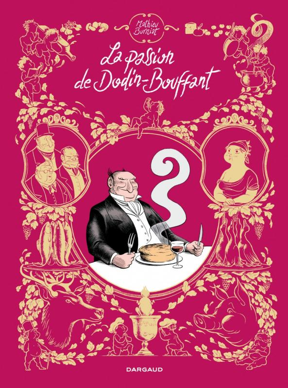 La Passion de Dodin-Bouffant, bd chez Dargaud de Burniat