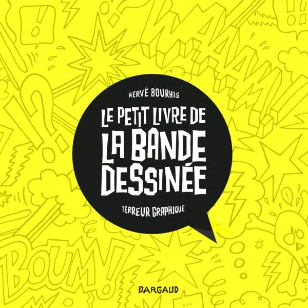 Le Petit livre de la bande dessinée, bd chez Dargaud de Bourhis, Terreur Graphique