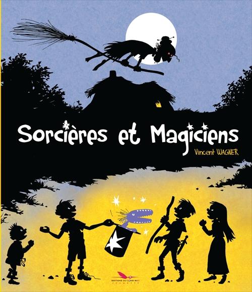 Sorcières et magiciens, bd chez Les éditions du Long Bec de Wagner
