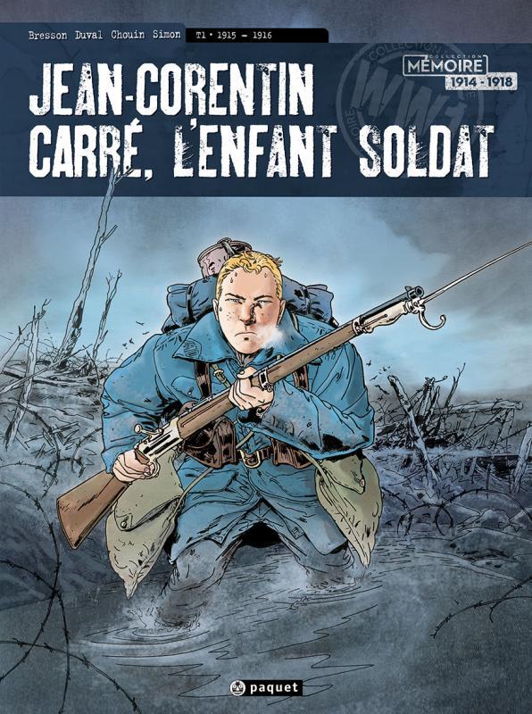 Jean-Corentin Carré, l'enfant soldat T1 : 1914-1916 (0), bd chez Paquet de Bresson, Chouin, Duval, Simon