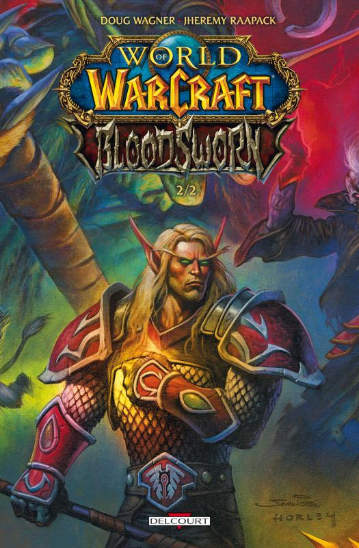 World of Warcraft - Bloodsworn T2 : , comics chez Delcourt de Wagner, Raapack, Cox, McCaig