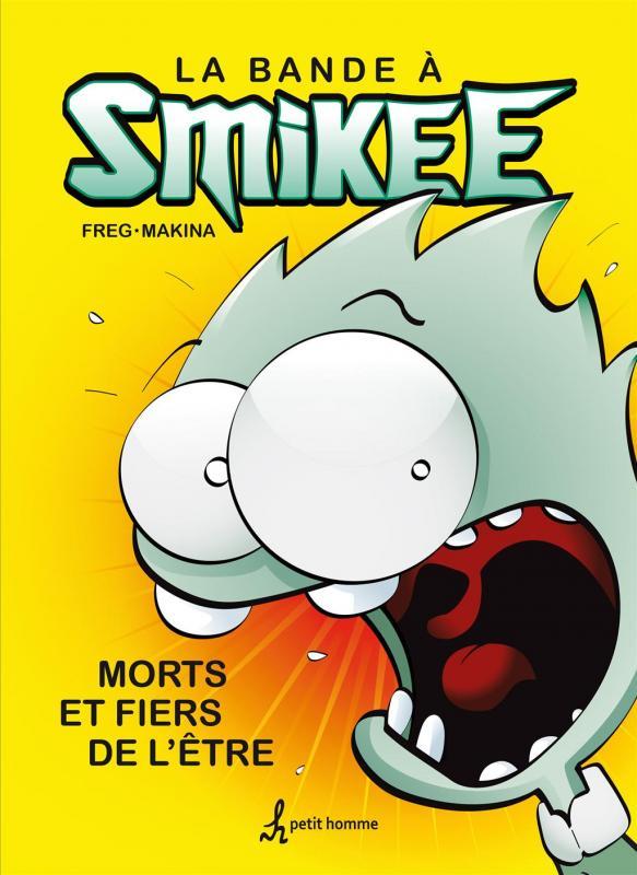 La Bande à Smikee T1 : Morts et fiers de l'être (0), bd chez Petit homme de Freg, Makina