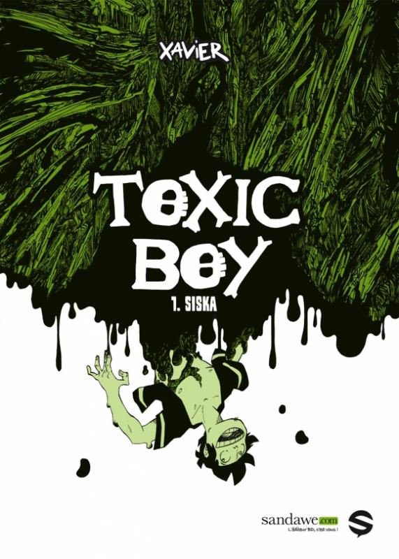 Toxic boy T1 : Siska (0), bd chez Sandawe de Henrion