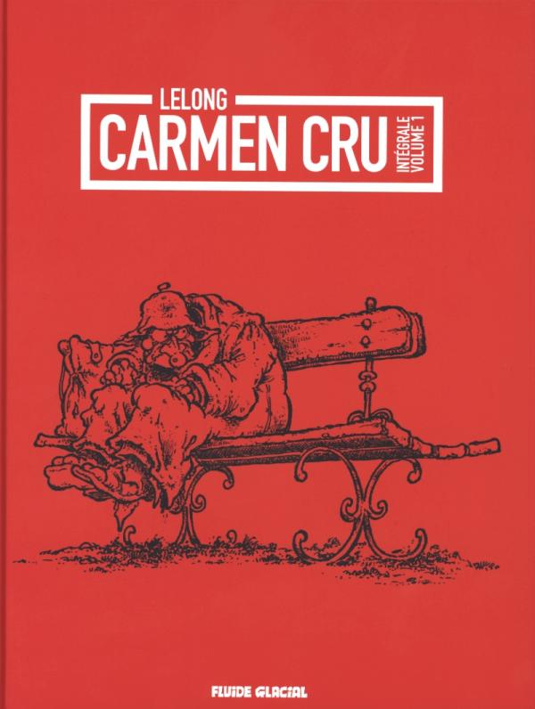 Carmen Cru T1, bd chez Fluide Glacial de Lelong