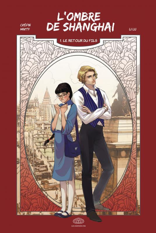 L' ombre de Shangaï  T1 : Le retour du fils (0), manga chez Les Editions Fei de Marty, Crépin, Lu