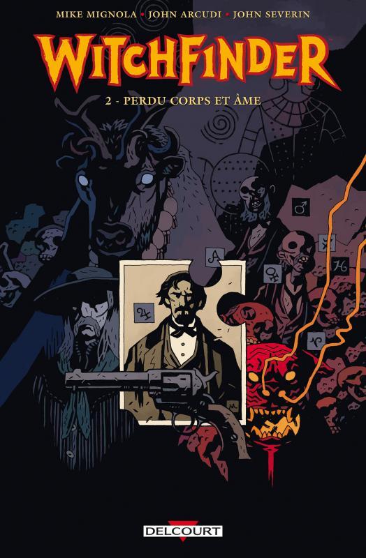 Witchfinder T2 : Perdu corps et âme (0), comics chez Delcourt de Mignola, Arcudi, Severin, Stewart