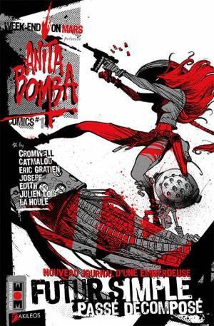 Anita Bomba comics T1 : Futur simple, passé décomposé (0), comics chez Akileos de Gratien, Catmalou, Cromwell, Edith, Josepe, Loïs