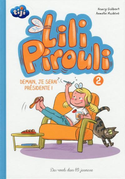 Lili Pirouli T2 : Demain, je serai présidente ! (0), bd chez Des ronds dans l'O de Guilbert, Modéré