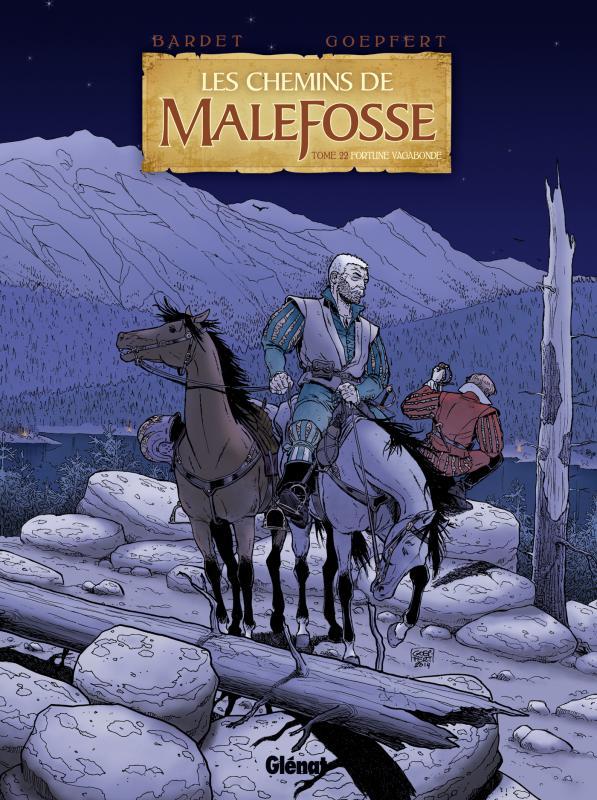 Les chemins de Malefosse T22 : Fortune vagabonde (0), bd chez Glénat de Bardet, Goepfert, Faucon