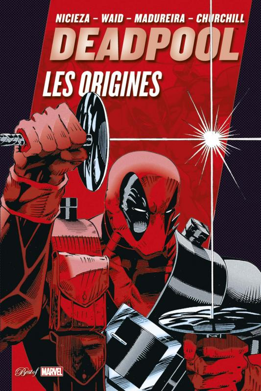 Deadpool (vol.1 & 2) : Les origines  (0), comics chez Panini Comics de Waid, Nicieza, Weeks, Churchill, Lashley, Madureira, Oliver, Thomas, Moreshead, Liefeld