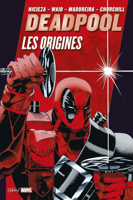Deadpool (vol.1 & 2) : Les origines  (0), comics chez Panini Comics de Waid, Nicieza, Weeks, Churchill, Lashley, Madureira, Oliver, Thomas, Moreshead, Liefeld