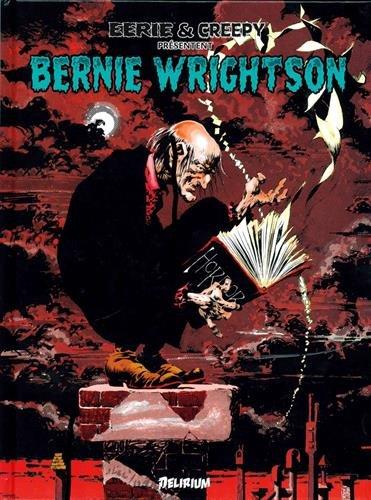 Eerie & Creepy présentent Bernie Wrightson, comics chez Delirium de DuBay, Wrightson, Cuti, Lewis, Jones, Infantino, Chaykin