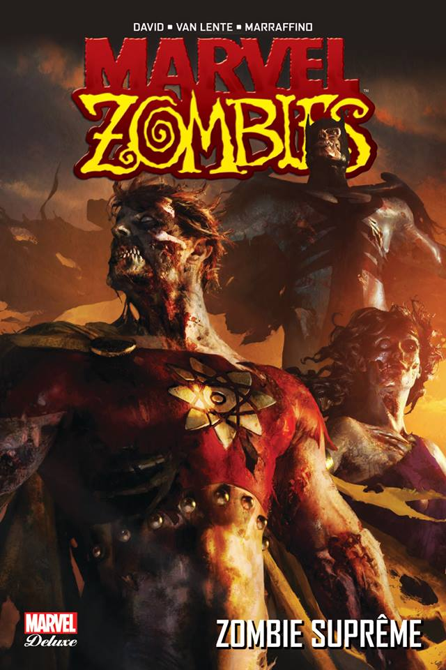 Marvel Zombies T4 : Zombie suprême (0), comics chez Panini Comics de David, Marraffino, Van Lente, Vitti, Barrionuevo, Blanco, Pierfederici, Henderson, Chuckry, Beaulieu, Komarck