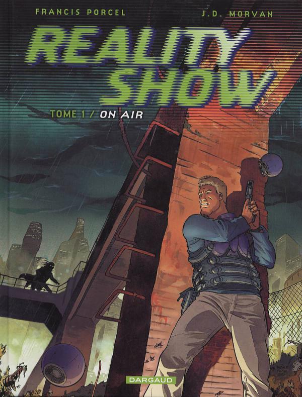 Reality Show T1 : On Air (0), bd chez Dargaud de Morvan, Porcel, Hubert