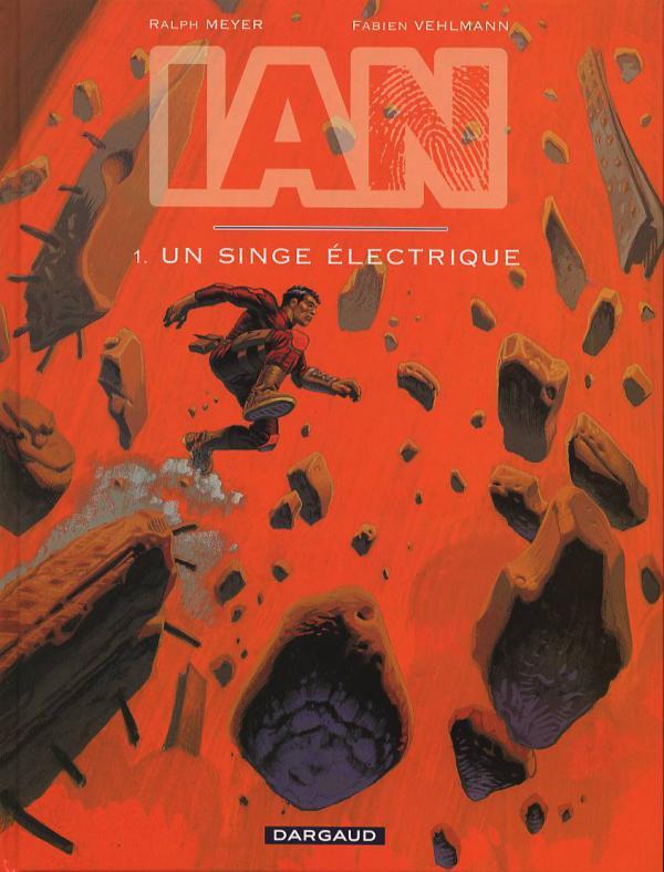 Ian T1 : Un Singe électrique (0), bd chez Dargaud de Vehlmann, Meyer