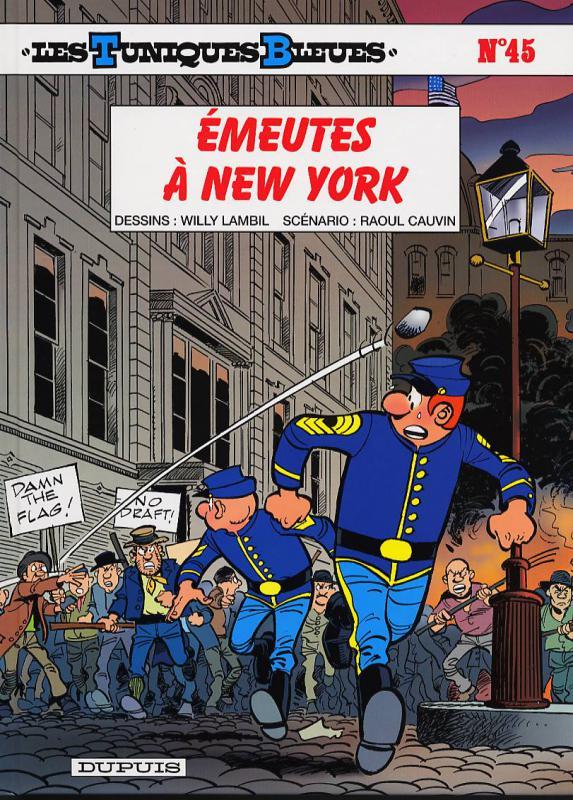 Les Tuniques bleues T45 : Emeutes à New-York (0), bd chez Dupuis de Cauvin, Lambil, Léonardo