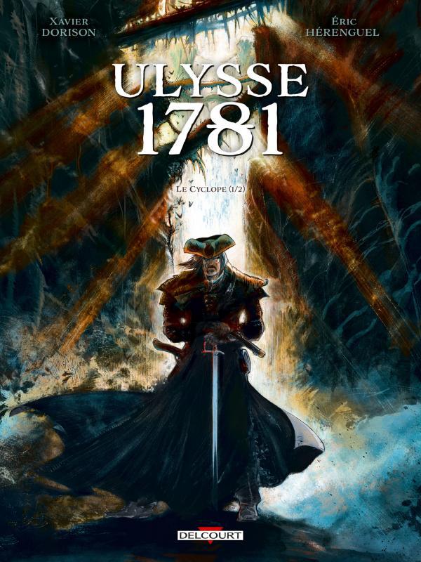 Ulysse 1781 T1 : Le cyclope 1/1 (0), bd chez Delcourt de Dorison, Hérenguel, Lamirand