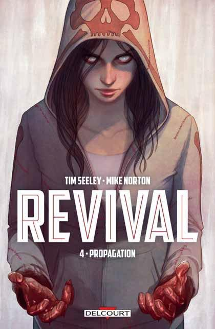 Revival T4 : Propagation (0), comics chez Delcourt de Seeley, Norton, Englert