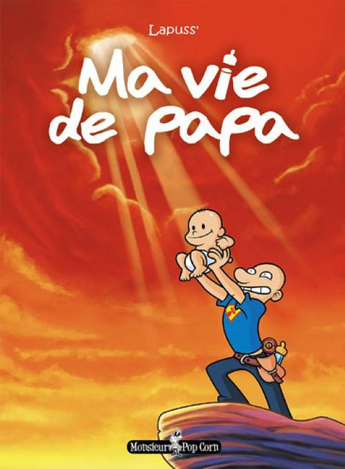 Ma vie de papa, bd chez Monsieur Pop Corn de Lapuss'