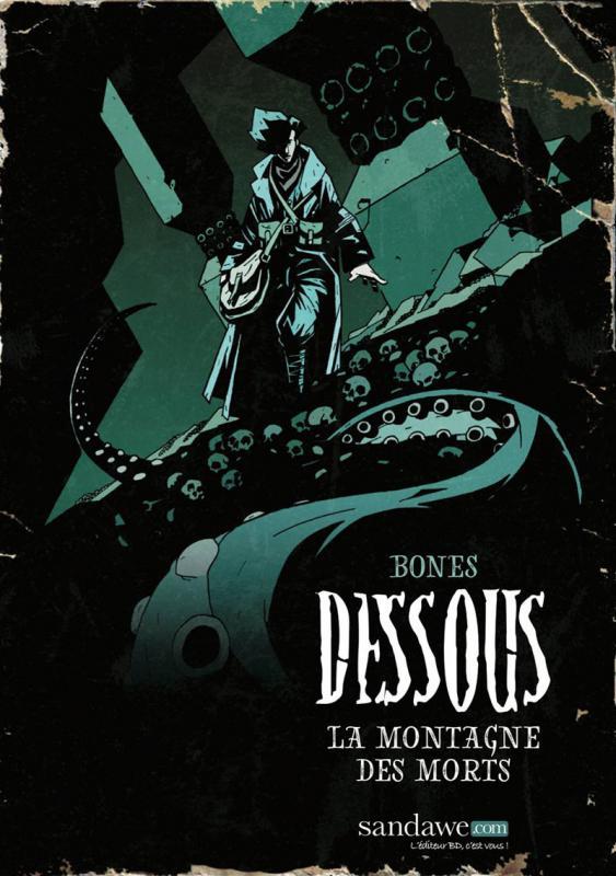 Dessous T1 : La montagne des morts (0), comics chez Sandawe de Bones