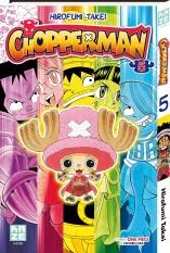 Chopperman T5, manga chez Kazé manga de Takei, Oda