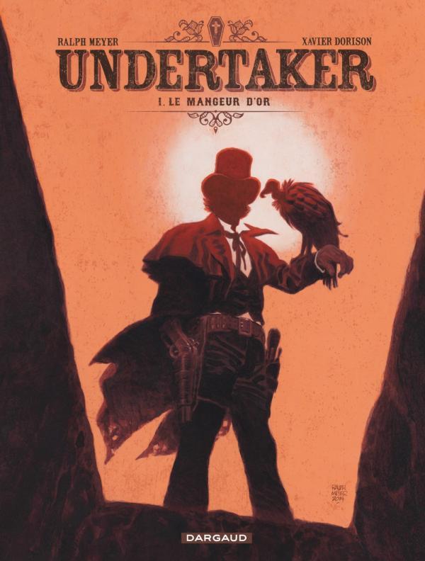Undertaker T1 : Le mangeur d'or (0), bd chez Dargaud de Dorison, Meyer
