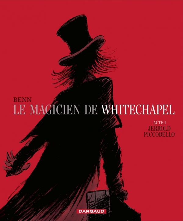 Le Magicien de Whitechapel T1 : Jerrold Piccobello (0), bd chez Dargaud de Benn, Matterne