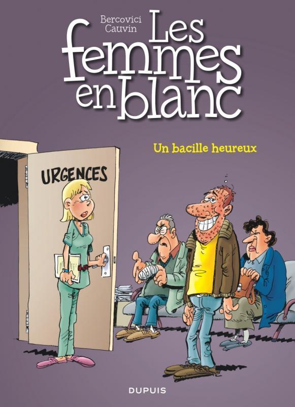 Les femmes en blanc T37 : Un bacille heureux (0), bd chez Dupuis de Cauvin, Bercovici
