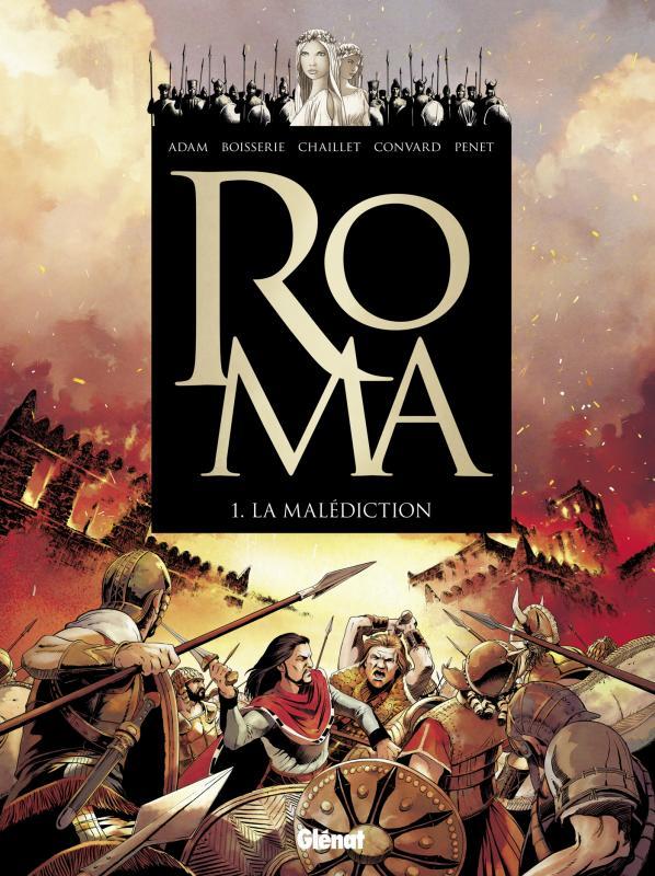 Roma T1 : La Malédiction (0), bd chez Glénat de Adam, Convard, Boisserie, Chaillet, Penet, Bastide