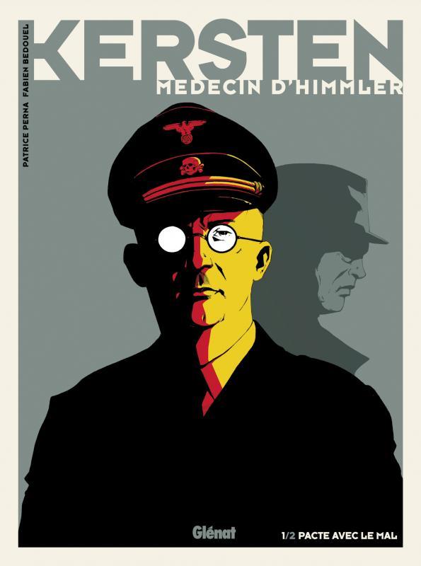 Kersten, médecin d'Himmler T1, bd chez Glénat de Perna, Bedouel, Fantini