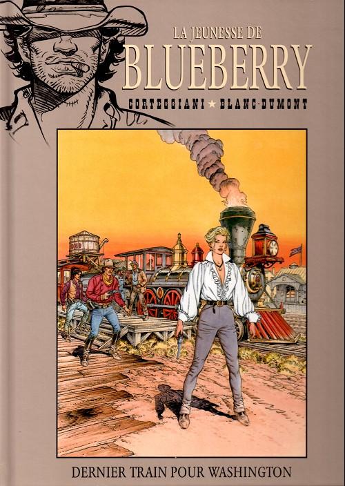 La jeunesse de Blueberry T12 : Dernier train pour Washington (0), bd chez Hachette de Corteggiani, Blanc-Dumont, Blanc-Dumont