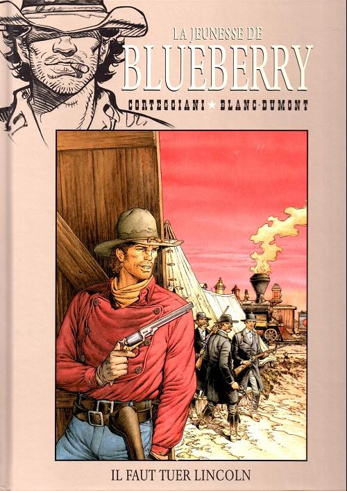 La jeunesse de Blueberry T13 : Il faut tuer Lincoln (0), bd chez Hachette de Corteggiani, Blanc-Dumont, Blanc-Dumont