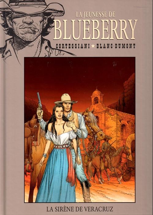La jeunesse de Blueberry T15 : La sirène de Veracruz (0), bd chez Hachette de Corteggiani, Blanc-Dumont, Blanc-Dumont