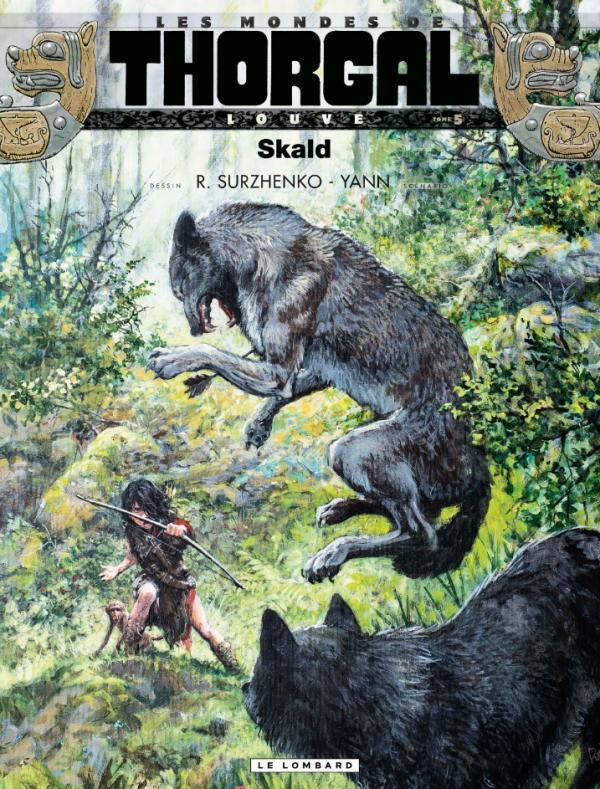 Les Mondes de Thorgal – cycle Louve, T5 : Skald (0), bd chez Le Lombard de Yann, Surzhenko