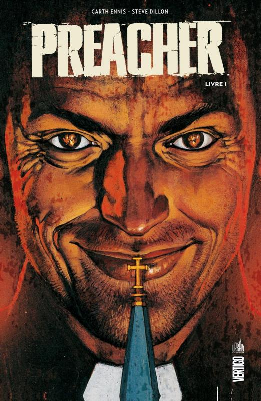 Preacher T1, comics chez Urban Comics de Ennis, Dillon, Rambo, Hollingsworth, Fabry