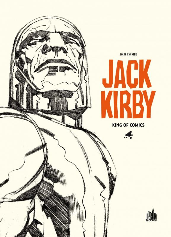 Jack Kirby, King of comics, comics chez Urban Comics de Evanier, Kirby