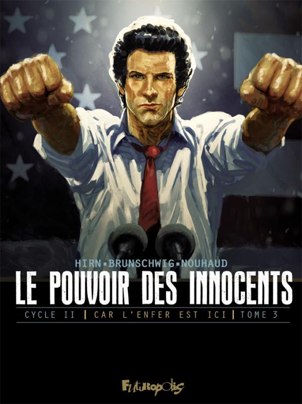 Le Pouvoir des innocents – cycle 2 : Car l'enfer est ici, T3 : 4 millions de voix (0), bd chez Futuropolis de Brunschwig, Hirn, Nouhaud