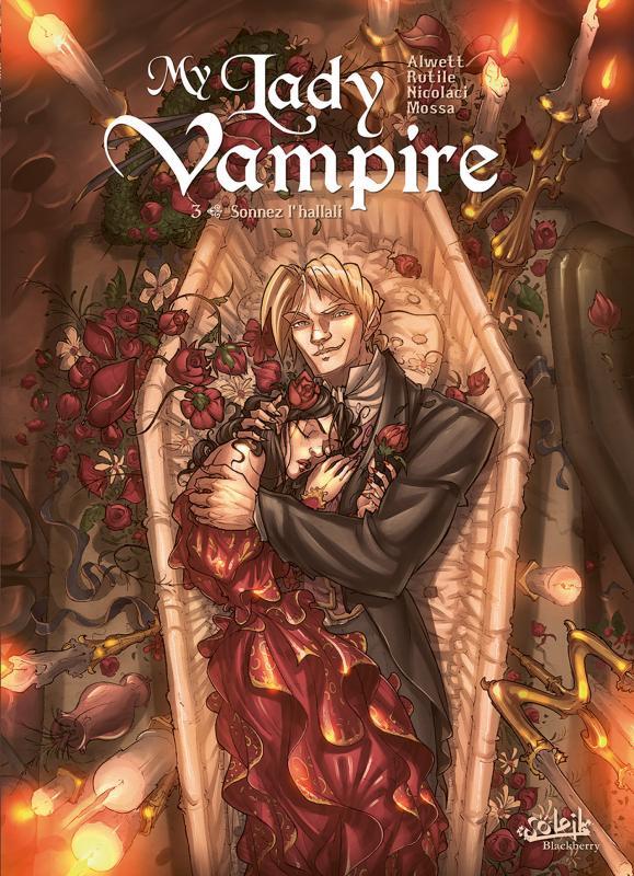 My lady vampire T3 : Sonnez l'hallali (0), bd chez Soleil de Rutile, Alwett, Nicolaci