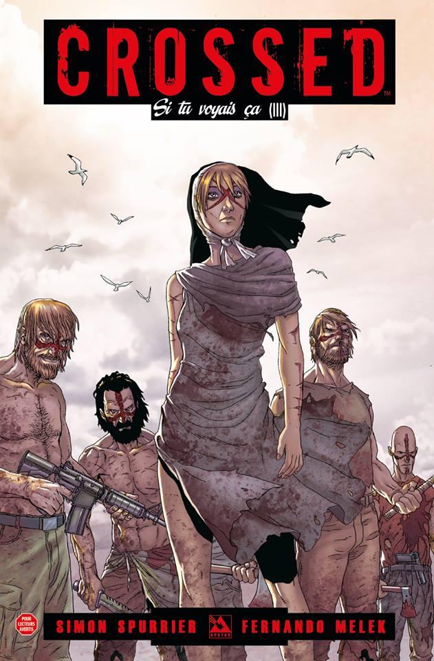 Crossed - Si tu voyais ça T3, comics chez Panini Comics de Spurrier, Melek, Rodriguez, Burrows
