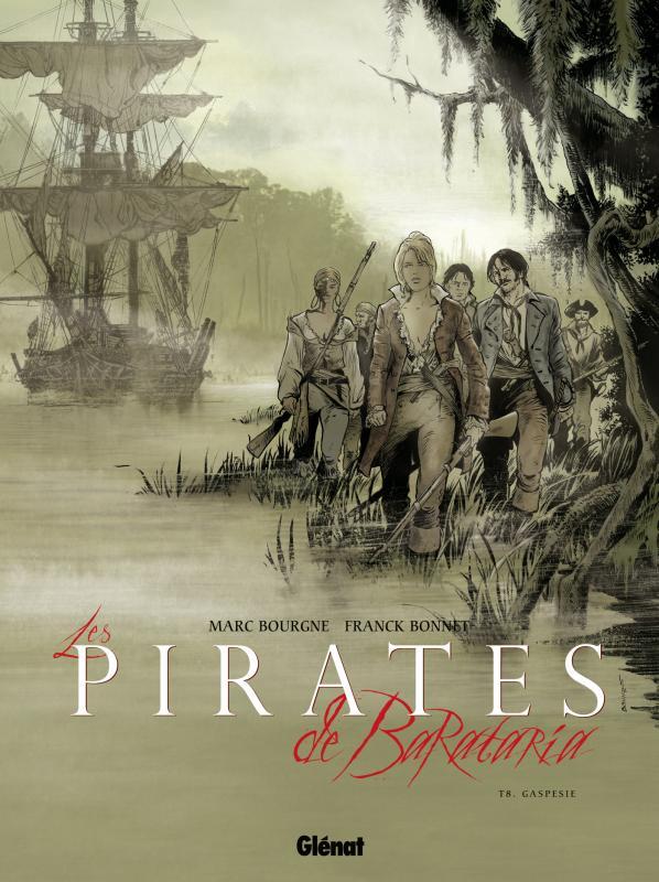 Les pirates de Barataria – cycle 3, T8 : Gaspesie (0), bd chez Glénat de Bourgne, Bonnet, Charly